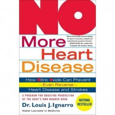 NO More Heart Disease: How Nitric Oxide Can Prevent--Even Reverse--Heart Disease and Strokes - By (author) Dr. Louis J. Ignarro